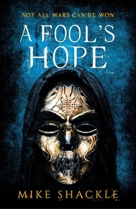 Mike Shackle - A Fool's Hope - Book Two.