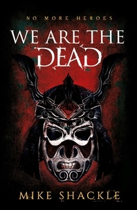 Mike Shackle - We Are The Dead - Book One.