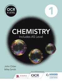 Mike Smith et John Older - OCR A level Chemistry Student Book 1.