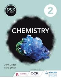 Mike Smith et John Older - OCR A Level Chemistry Student Book 2.