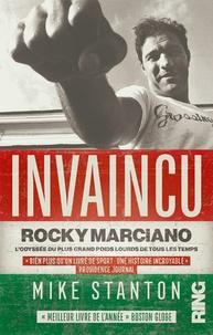 Mike Stanton - Invaincu - Rocky Marciano - L'odyssée du plus grand poids lourds de tous les temps.