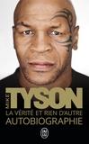Mike Tyson - La vérité et rien d'autre - Autobiographie.