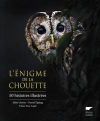Mike Unwin et David Tipling - L'énigme de la chouette - 50 histoires illustrées.