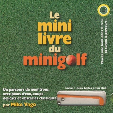 Mike Vago - Le mini livre du mini-golf.