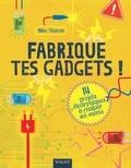 Mike Warren - Fabrique tes gadgets !.