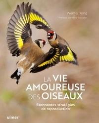 Mike Webster - La vie amoureuse des oiseaux - Etonnantes stratégies de reproduction.