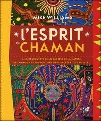 Mike Williams - L'esprit du chaman.