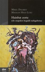 Mikel Dalbret et Maialen Hegi-Luku - Hainbat zorte - Edo usapalen hegaldi nahigabetua, édition en basque.