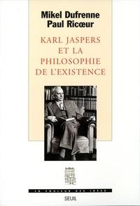 Mikel Dufrenne et Paul Ricoeur - Karl Jaspers et la philosophie de l'existence.