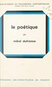 Mikel Dufrenne et Félix Alcan - Le poétique - Pour une philosophie non théologique.