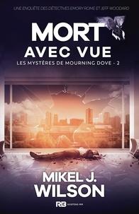 Mikel J. Wilson et Cassie Black - Mort avec vue - Les mystères de Mourning Dove, T2.