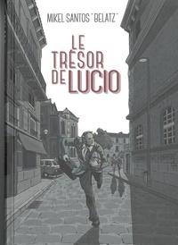 "Mikel Santos ""Belatz"" - Le trésor de Lucio."