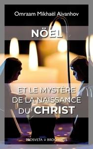 Mikhael aivanhov O. - Noel et le mystere de la naissance du christ.