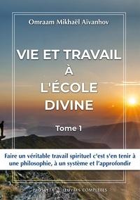 Mikhael aivanhov O. - Vie et travail a l'ecole divine - tome 30.