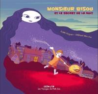 Mikhaël Allouche et Judith Peignen - Les voyages de Petit Joss Tome 1 : Monsieur Bisou et le secret de la nuit.