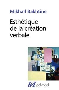 Mikhaïl Bakhtine - Esthétique de la création verbale.