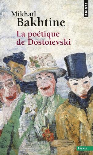 Mikhaïl Bakhtine - La poétique de Dostoïevski.