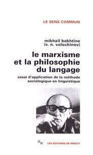 Mikhaïl Bakhtine - Le marxisme et la philosophie du langage - Essai d'application de la méthode sociologique en linguistique.