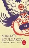 Mikhaïl Boulgakov - Coeur de chien.
