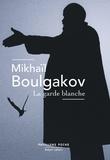 Mikhaïl Boulgakov - La garde blanche.