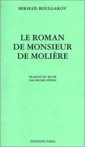 Téléchargez des livres gratuits pour kindle en ligne Le Roman de Monsieur de Molière