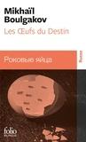 Mikhaïl Boulgakov - Les oeufs du destin - Edition bilingue français-russe.