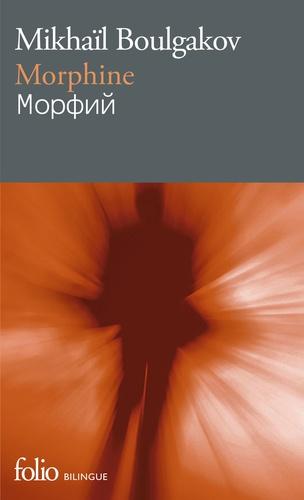Mikhaïl Boulgakov et Jean-Louis Chavarot - Morphine.