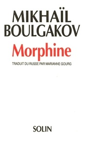 Mikhaïl Boulgakov - Morphine.