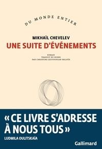 Mikhaïl Chevelev - Une suite d'événements.