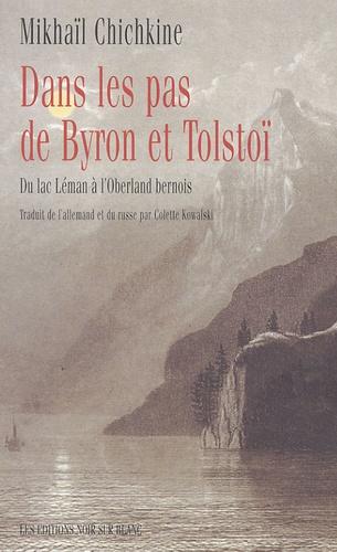 Dans les pas de Byron et Tolstoï. Du lac Léman à l'Oberland bernois