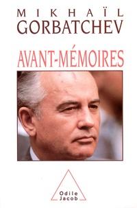 Mikhaïl Gorbatchev - Avant-mémoires.