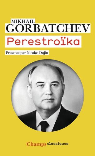 Perestroïka. Vues neuves sur notre pays et le monde