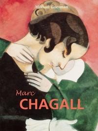 Mikhaïl Guerman - Marc Chagall.