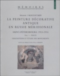 Mikhaïl-I Rostovtseff - La peinture décorative antique en Russie méridionale - Saint-Pétersbourg 1913-1914, 2 volumes.