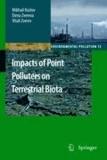 Mikhail Kozlov et Elena Zvereva - Impacts of Point Polluters on Terrestrial Biota - Comparative analysis of 18 contaminated areas.
