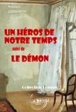 Mikhail Lermontov - Un héros de notre temps (suivi de Le démon) - édition intégrale.