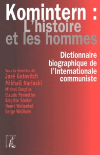 Mikhaïl Narinskiy et  Collectif - Komintern : l'histoire et les hommes - Dictionnaire biographique de l'Internationale communiste en France, à Moscou, en Belgique, au Luxembourg, en Suisse (1919-1943).