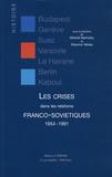 Mikhaïl Narinskiy et Maurice Vaïsse - Les crises dans les relations franco-soviétiques (1954-1991).