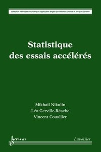 Mikhail Nikulin et Léo Gerville-Réache - Statistique des essais accélérés.