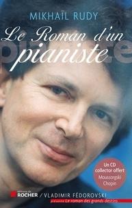 Mikhaïl Rudy - Le roman d'un pianiste - L'impatience de vivre. 1 CD audio