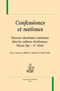 Mikhaïl-V Dmitriev et Daniel Tollet - Confessiones et nationes - Discours identitaires nationaux dans les cultures chrétiennes: Moyen Age - XXe siècle.