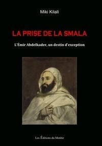 La prise de la Smala - Lémir Abd-el-kader, un destin dexception.pdf