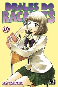 Miki Yoshikawa - Drôles de racailles T19.