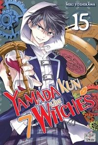 Miki Yoshikawa - Yamada Kun & the 7 Witches Tome 15 : .