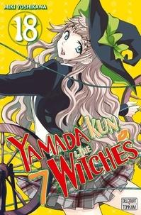 Miki Yoshikawa - Yamada Kun & the 7 Witches Tome 18 : .