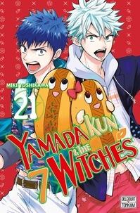 Miki Yoshikawa - Yamada Kun & the 7 Witches Tome 21 : .
