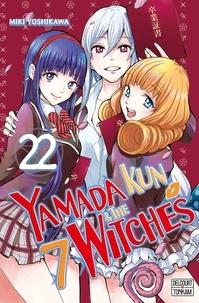 Miki Yoshikawa - Yamada Kun & the 7 Witches Tome 22 : .