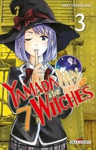 Miki Yoshikawa - Yamada Kun & the 7 Witches Tome 3 : .