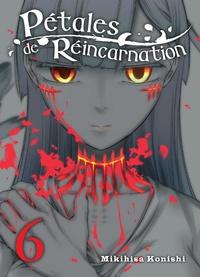 Mikihisa Konishi - Pétales de réincarnation Tome 6 : .