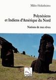 Mikko Heikinheimo - Polynésiens et Indiens d'Amérique du Nord - Nations de mes rêves.